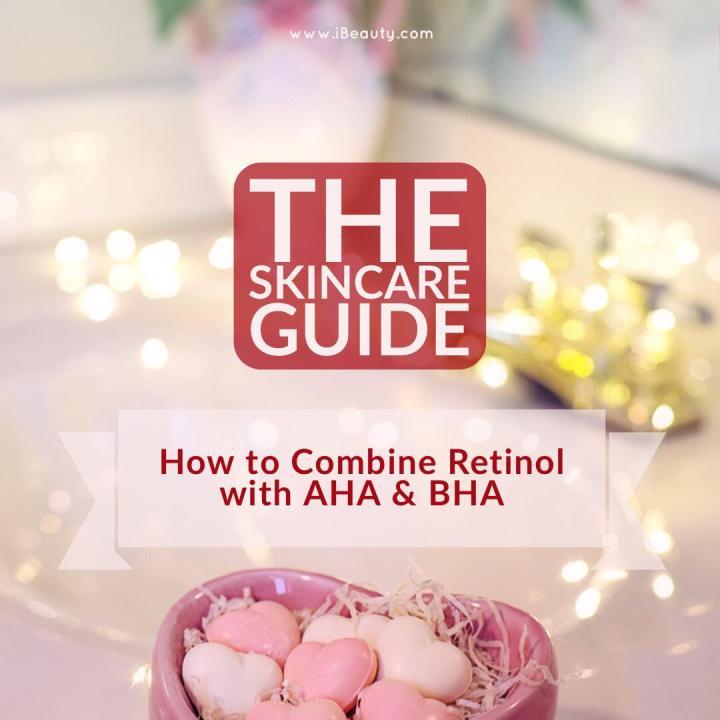 HOW TO COMBINE AHA OR BHA & RETINOLS / RETINOIDS IN YOUR SKINCAREROUTINE